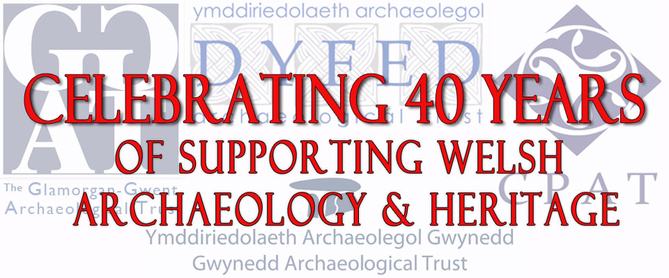 The Four Welsh Archaeological Trusts are celebrating their 40th Anniversary